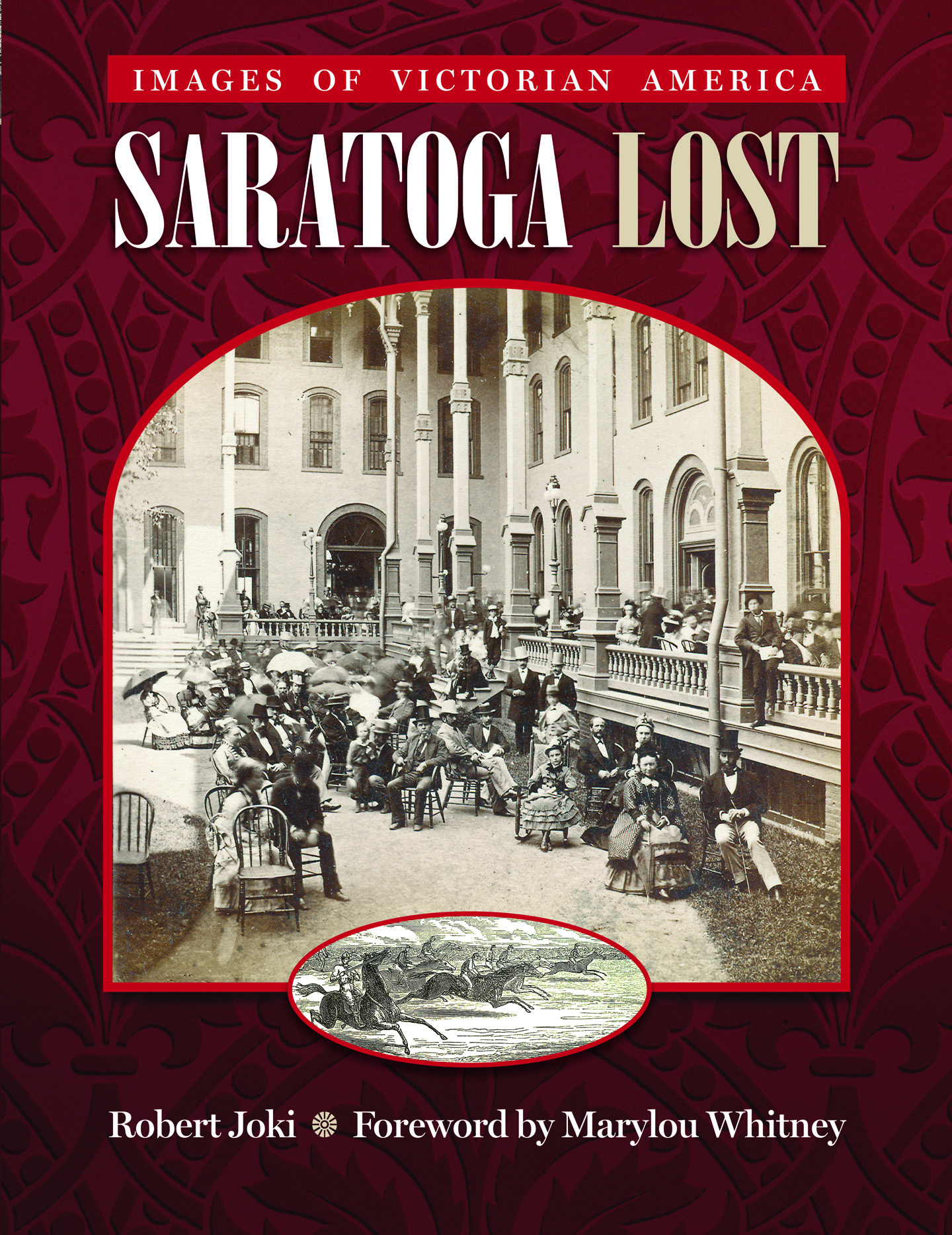 Saratoga Lost: Images of Victorian America