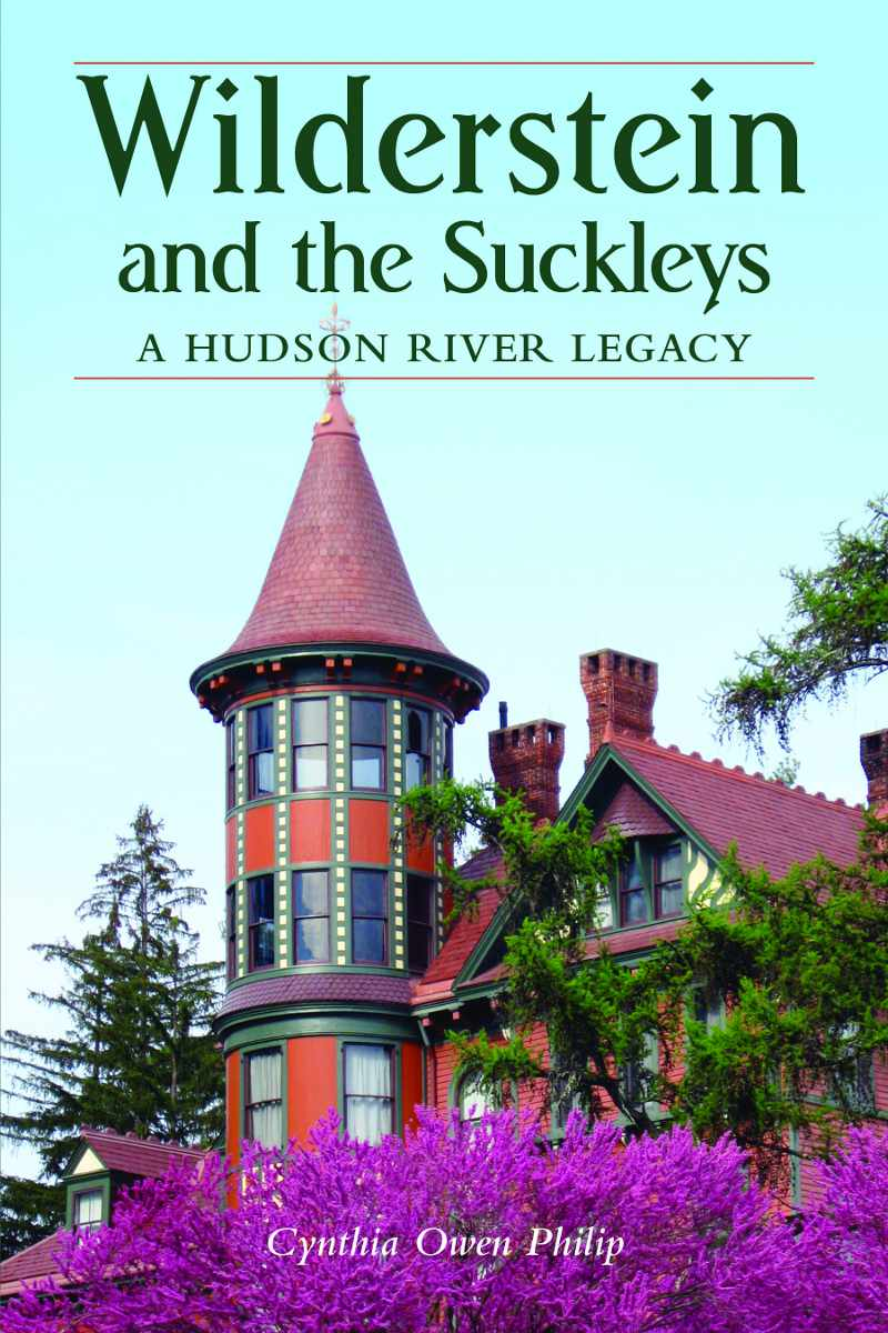 Wilderstein and the Suckleys: A Hudson River Legacy